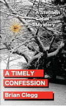 A Timely Confession by Brian Clegg