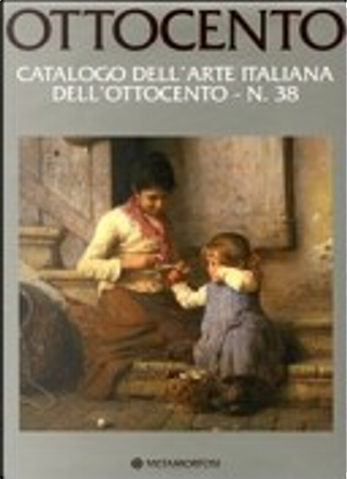 Ottocento. Catalogo dell'arte italiana dell'Ottocento by Luca Lualdi