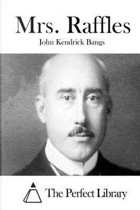 Mrs. Raffles by John Kendrick Bangs