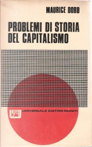 Problemi di storia del capitalismo by Maurice Dobb