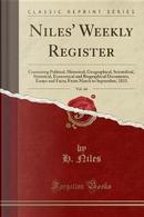 Niles' Weekly Register, Vol. 44 by H. Niles