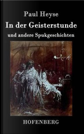 In der Geisterstunde und andere Spukgeschichten by Paul Heyse