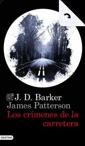 Los crímenes de la carretera by J. D. Barker, James Patterson