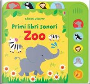 Zoo. Primi libri sonori. Ediz. a colori by FIONA WATT