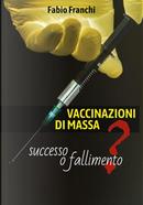Vaccinazioni di massa: successo o fallimento? by Fabio Franchi