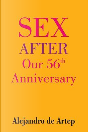 Sex After Our 56th Anniversary by Alejandro De Artep