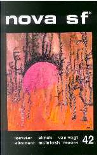 Nova SF* 42 - II serie by Alfred Elton Van Vogt, Clifford D. Simak, Donato Altomare, J. T. McIntosh, James White, Murray Leinster, Ward Moore