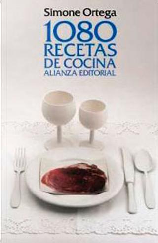 1080 recetas de cocina by Simone Ortega