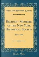 Resident Members of the New York Historical Society by New York Historical Society