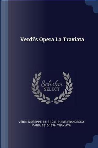 Verdi's Opera La Traviata by Giuseppe Verdi
