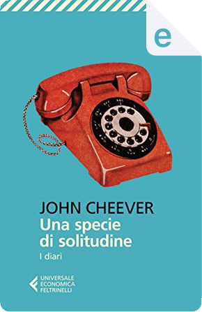 Una specie di solitudine by John Cheever
