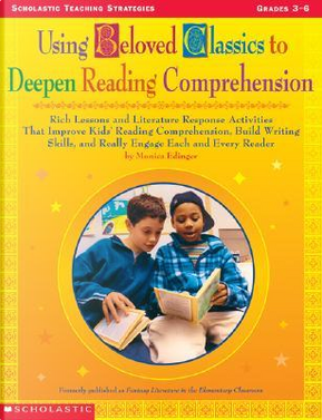 Using Beloved Classics to Deepen Reading Comprehension by Monica Edinger