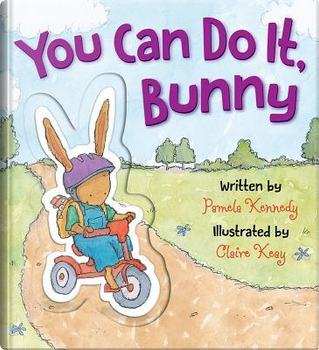 You Can Do It, Bunny by Pamela Kennedy