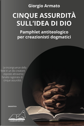 Cinque assurdità sull'idea di Dio by Giorgio Armato