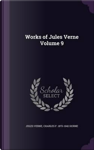Works of Jules Verne Volume 9 by jules Verne