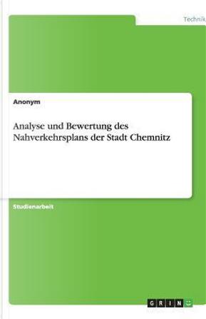 Analyse und Bewertung des Nahverkehrsplans der Stadt Chemnitz by Anonym