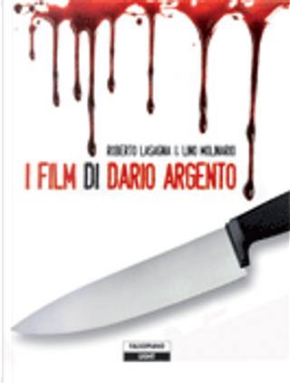 I film di Dario Argento by Lino Molinario, Roberto Lasagna