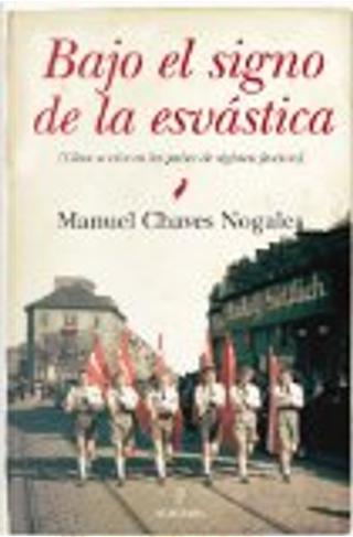 Bajo el signo de la esvástica: (cómo se vive en los países de régimen fascista) by Manuel Chaves Nogales