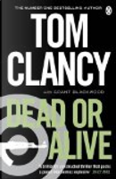 Dead or Alive by Grant Blackwood, Tom Clancy
