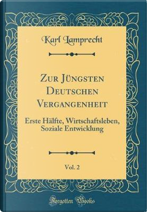 Zur Jüngsten Deutschen Vergangenheit, Vol. 2 by Karl Lamprecht