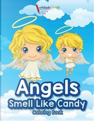 Angels Smell Like Candy Coloring Book by Activibooks for Kids
