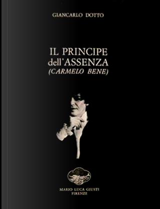 Il principe dell'assenza by Giancarlo Dotto