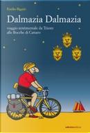Dalmazia Dalmazia Viaggio sentimentale in Croazia e Montenegro by Emilio Rigatti