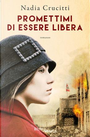 Promettimi di essere libera by Nadia Crucitti