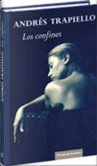 Los confines by Andrés Trapiello