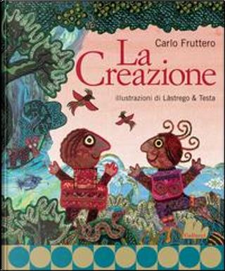 La creazione. Ediz. illustrata by Carlo Fruttero