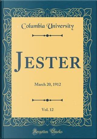 Jester, Vol. 12 by Columbia University