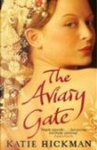 The Aviary Gate by Katie Hickman