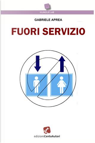 Fuori servizio by Gabriele Aprea