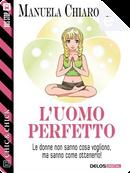 L'uomo perfetto by Manuela Chiarottino