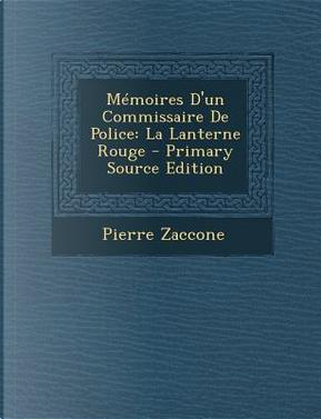 Memoires D'Un Commissaire de Police by Pierre Zaccone