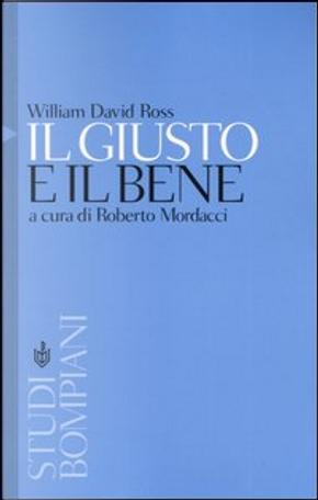 Il giusto e il bene by W.D. Ross