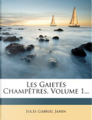 Les Gaietes Champetres, Volume 1. by Jules Gabriel Janin