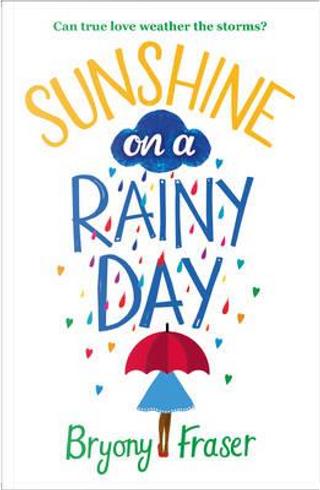 Sunshine on a Rainy Day by Bryony Fraser