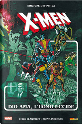 X-Men: Dio ama, l'uomo uccide by Chris Claremont