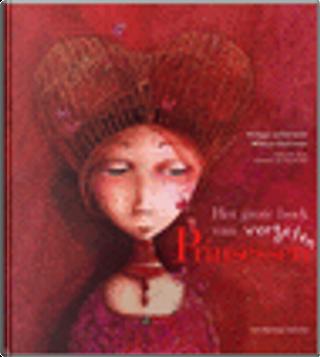 Het grote boek van vergeten Prinsessen by Philippe Lechermeier