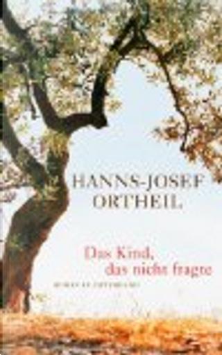 Das Kind, das nicht fragte by Hanns-Josef Ortheil