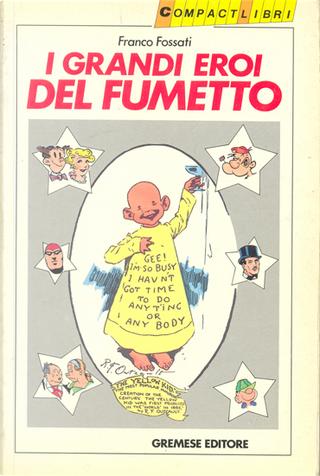 I grandi eroi del fumetto by Franco Fossati
