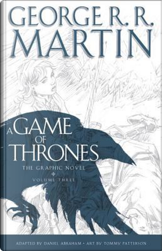A Game of Thrones: The Graphic Novel, Vol. 3 by Daniel Abraham
