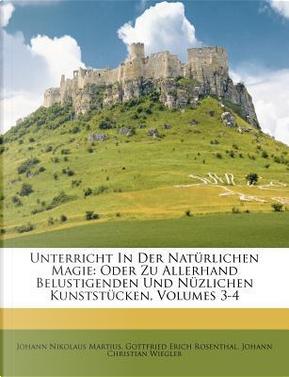 Unterricht in Der Nat Rlichen Magie by Johann Nikolaus Martius