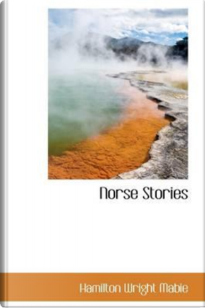 Norse Stories by Hamilton Wright Mabie