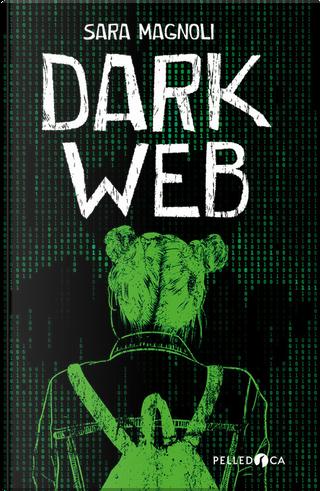 Dark web by Sara Magnoli
