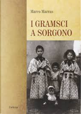 I Gramsci a Sorgono by Marco Marras
