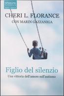 Figlio del silenzio by Cheri L. Florance, Marin Gazzaniga