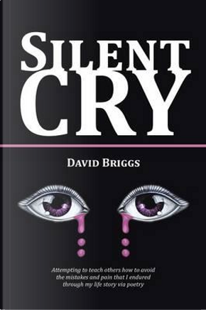 Silent Cry by David Briggs