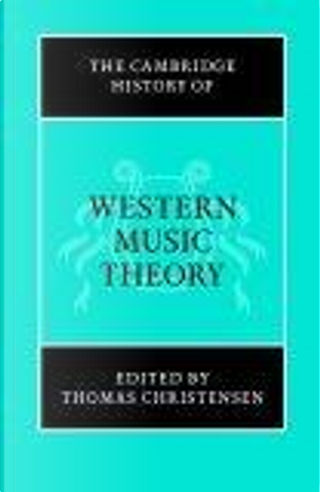 The Cambridge History of Western Music Theory by